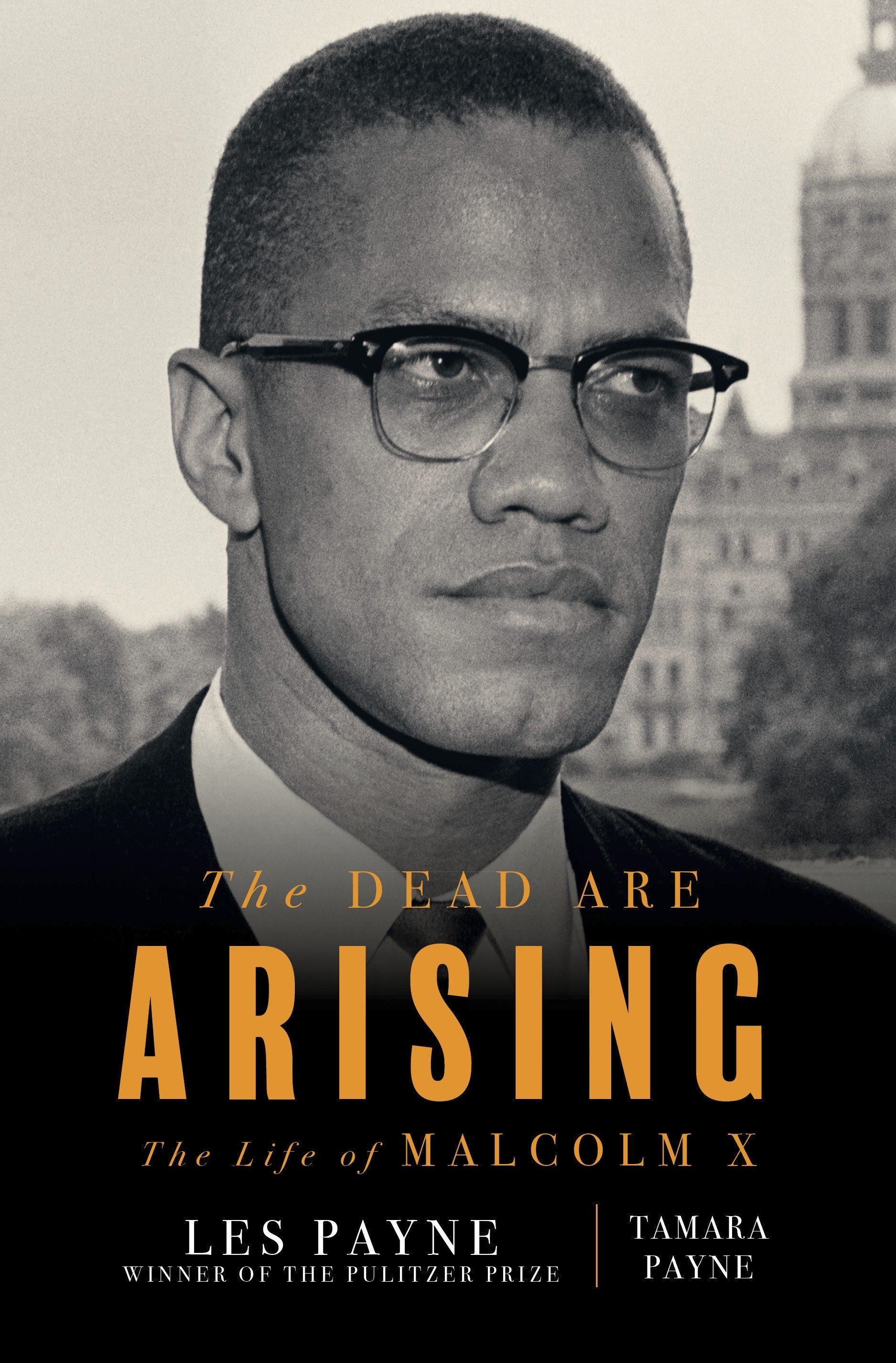 The cover image of'The Dead Are Arising' co-authored by Tamara Payne and her father Les Payne, winner of the Pulitzer Prize for Biography, shows the iconic Malcolm X.(Liveright via AP)
