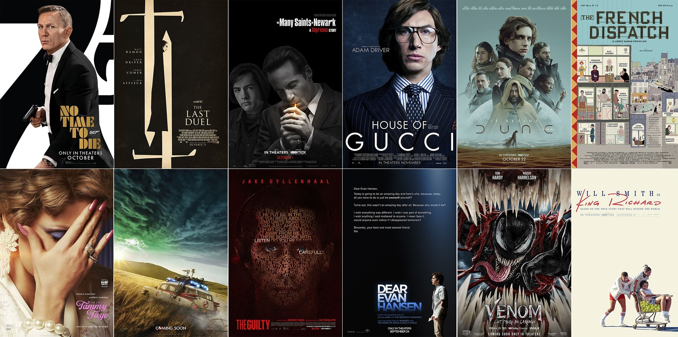 (L-R) Promotional art for upcoming films, 'No Time to Die,' 'The Last Duel,' 'The Many Saints of Newark,' 'House of Gucci,' 'Dune' and 'The French Dispatch,' and on the bottom row, 'The Eyes of Tammy Faye,' 'Ghostbusters: Afterlife,' 'The Guilty,' 'Dear Evan Hansen,' 'Venom: Let There Be Carnage,' and 'King Richard.' (Top row from left, MGM/20th Century Studios/Warner Bros-HBO Max/MGM/Warner Bros. Pictures/Searchlight Pictures, bottom row from left, Searchlight Pictures/Sony Pictures/Netflix/ Universal/Sony Pictures/Warner Bros Pictures via AP)